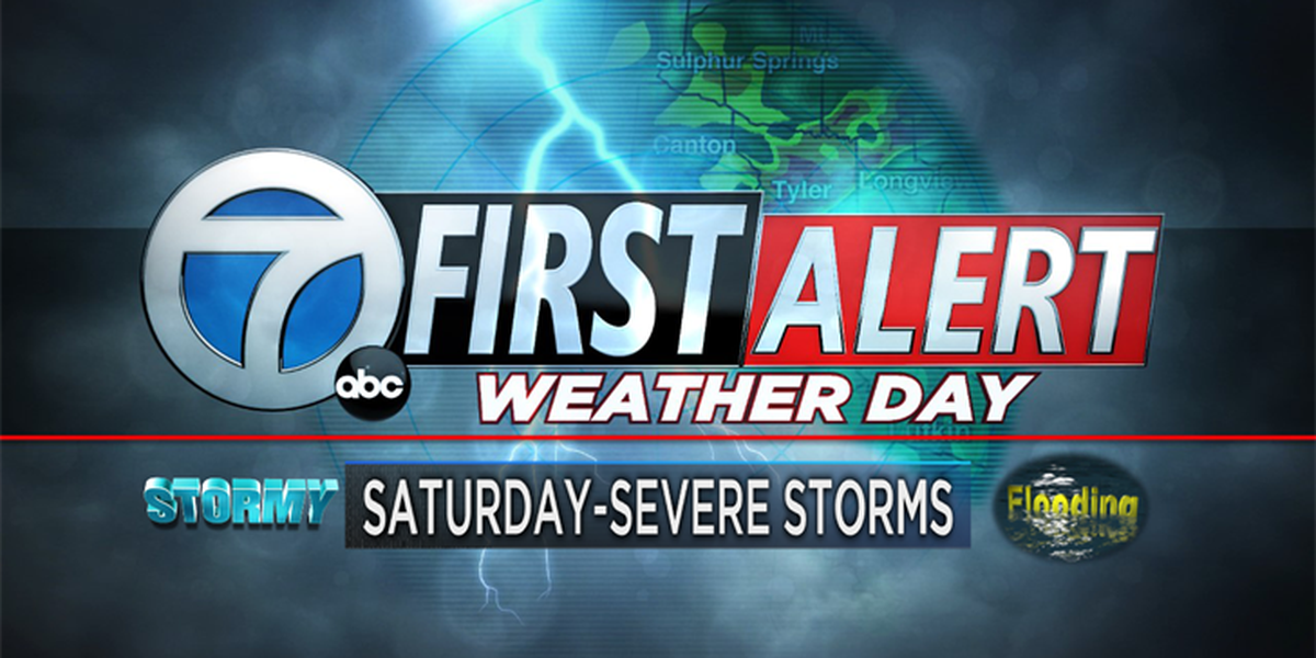 First Alert Weather Day for Saturday, strong to severe storms likely