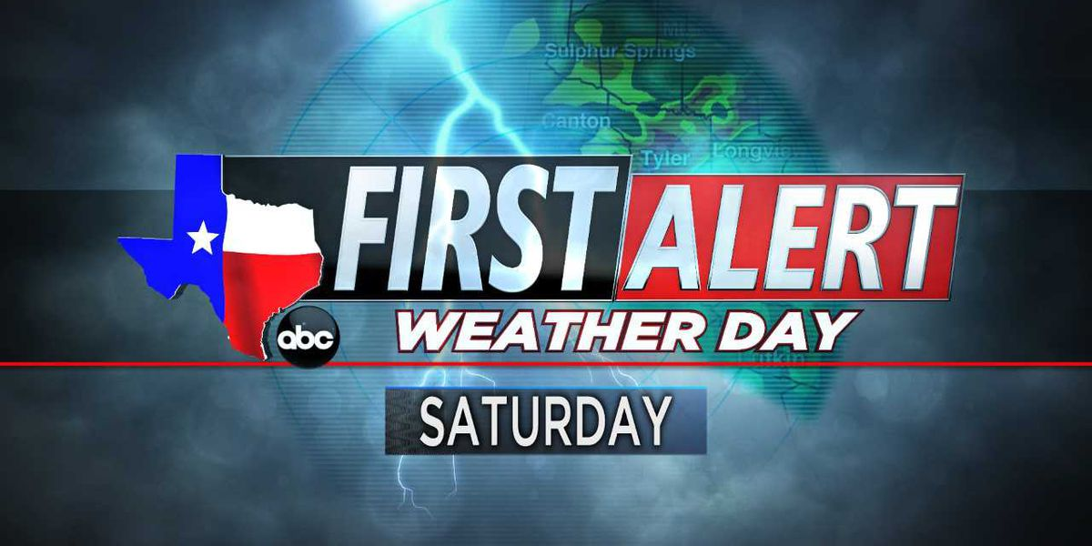 First Alert Weather Day: Strong to severe storms possible Saturday