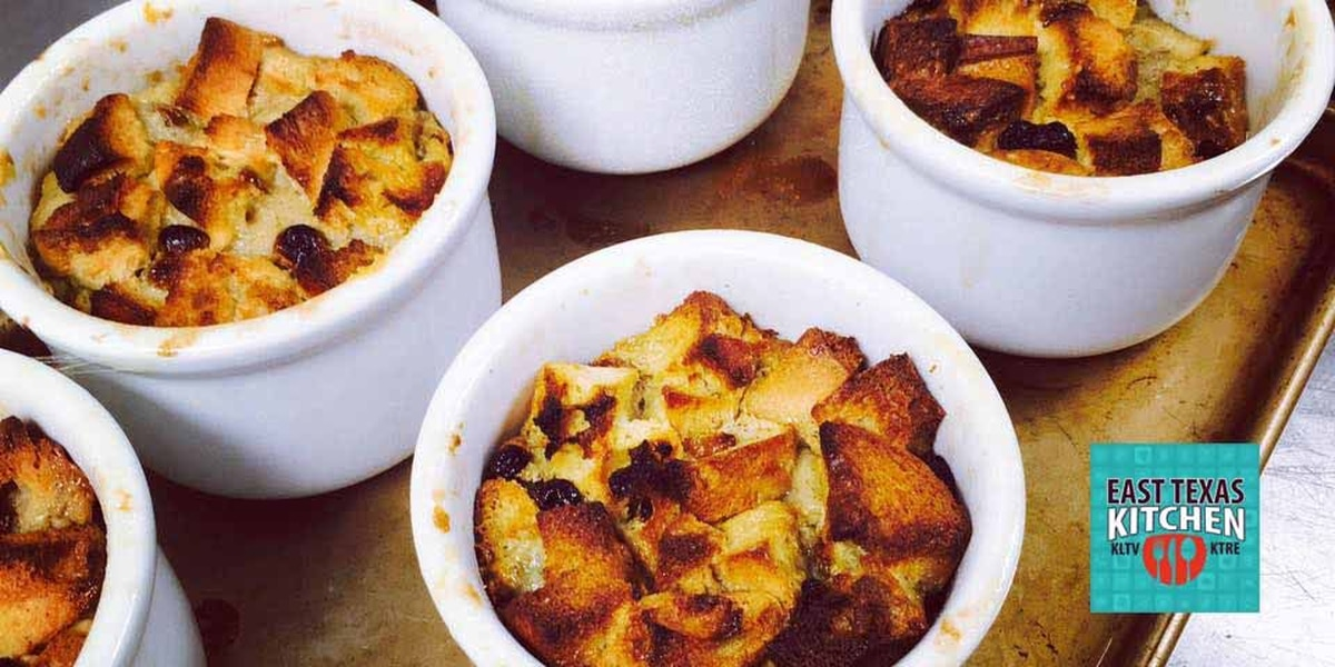 East Texas Kitchen: Louisiana Bread Pudding by Chef Anne Kelt