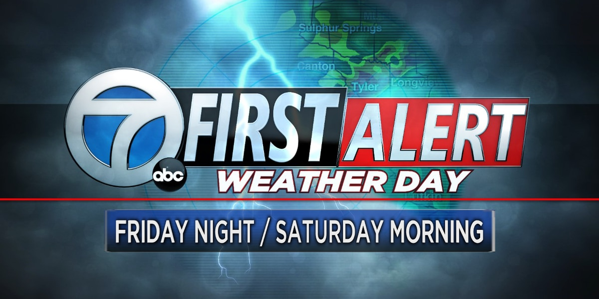 First Alert Weather Day declared for late Friday night and Saturday morning