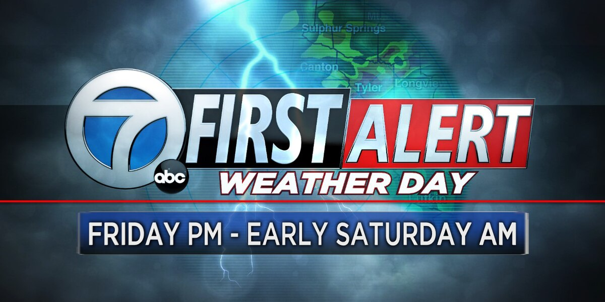 Chance for severe weather increases for First Alert Weather Day Friday through Saturday