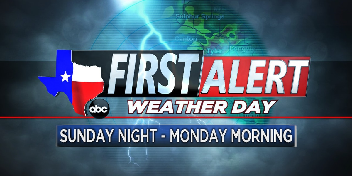 First Alert Weather Day for Sunday Night-Monday Morning