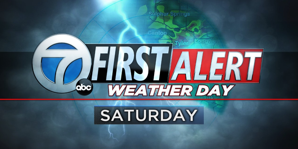 First Alert Weather Day for Saturday-especially during the afternoon hours