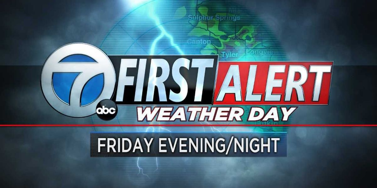 First Alert Weather Day declared for Friday evening, night