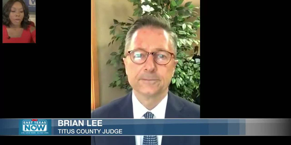 WATCH: Titus County Judge Brian Lee discusses surge in COVID-19 cases