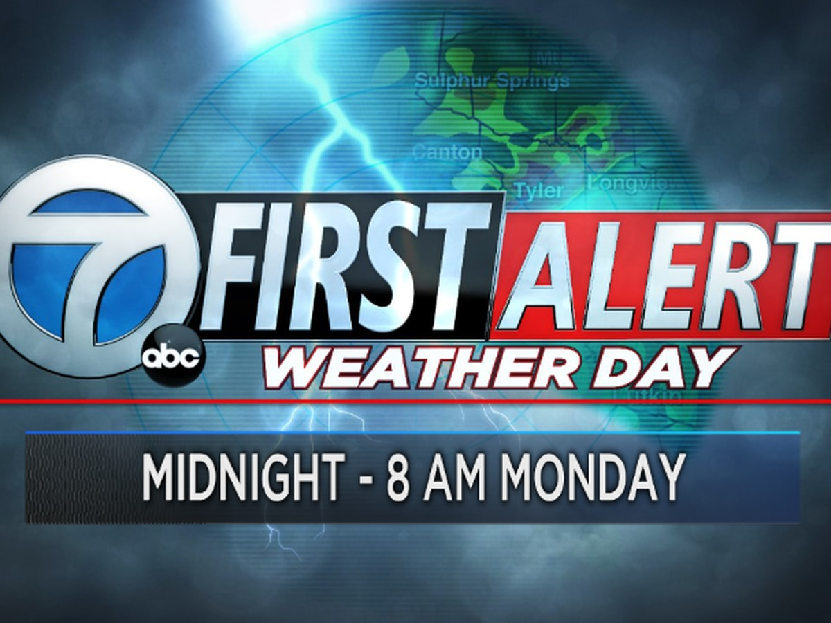 First Alert Weather Day from Midnight tonight - Monday 8 AM