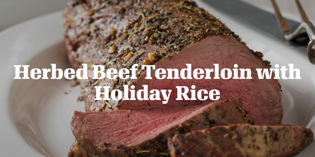 Herbed beef tenderloin with holiday rice by Texas Beef Council