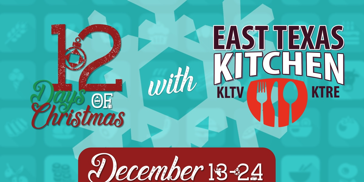 Celebrate the holidays with 12 Days of East Texas Kitchen