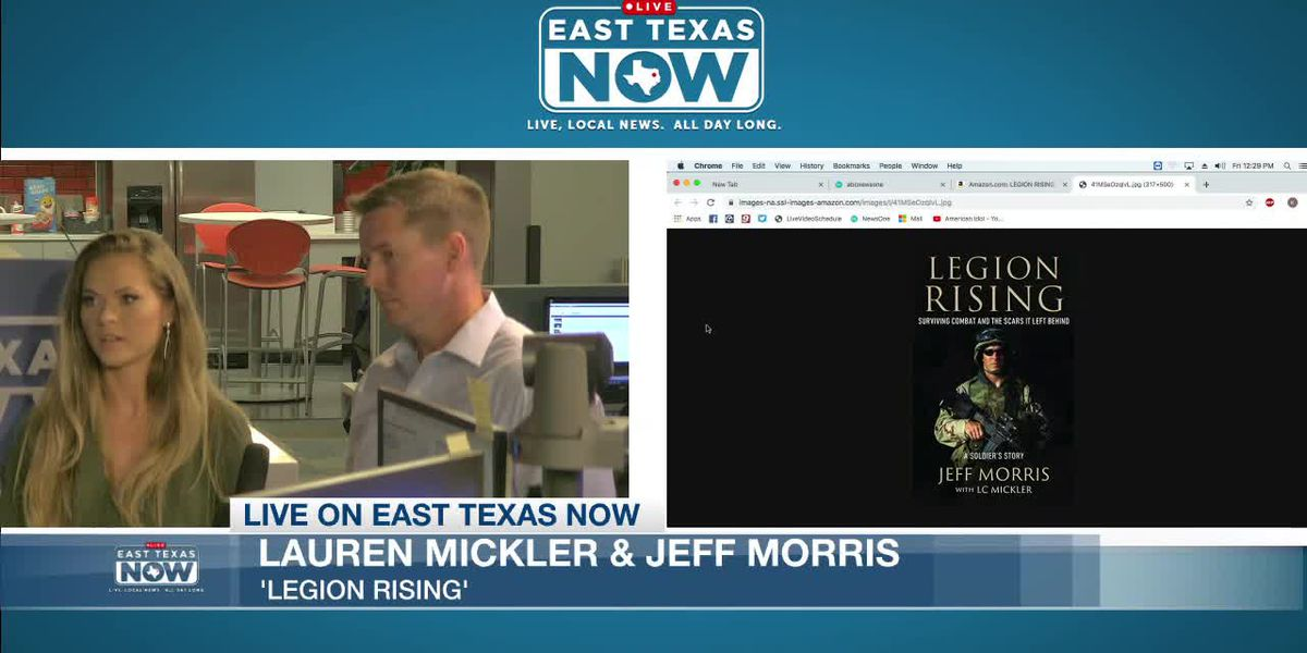 EAST TEXAS NOW INTERVIEWS: 'Legion Rising' author discusses new book on military, effects of combat