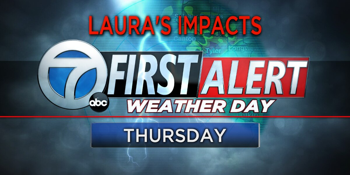 A First Alert Weather Day for Thursday. Laura's Impacts greatest over Easternmost Counties.