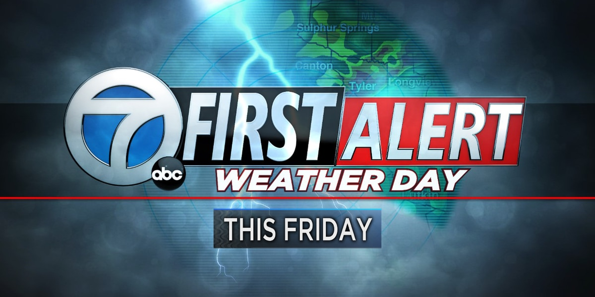 First Alert Weather Day issued for Friday