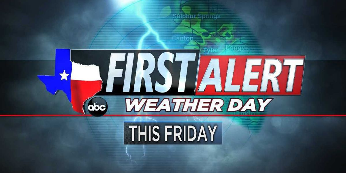 First Alert Weather Day in effect for Friday