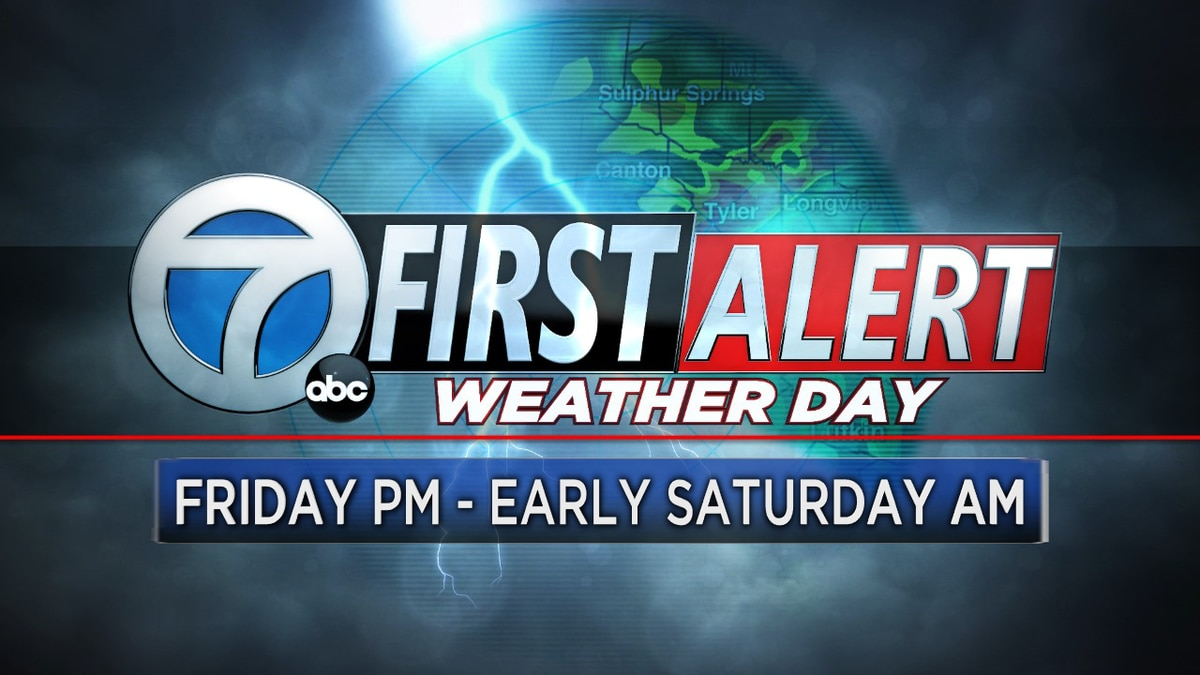 First Alert Weather Day for Friday PM through Saturday AM